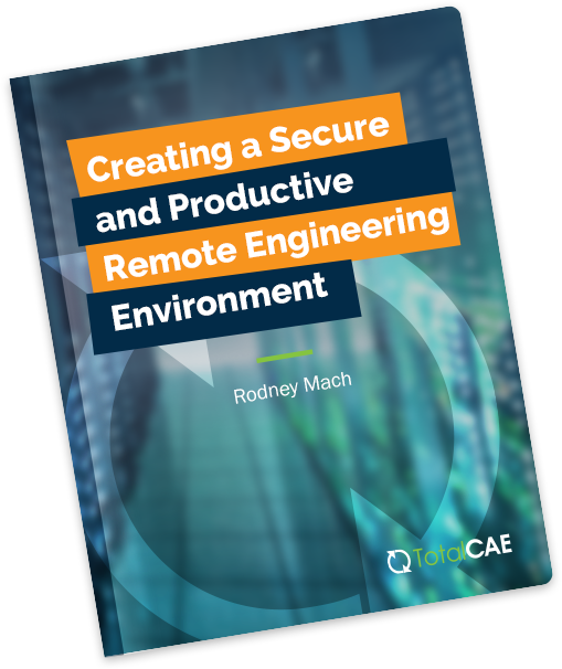 Creating a Secure and Productive Remote Engineering Environment