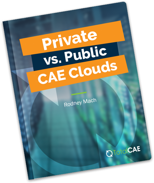 Private vs. Public CAE Clouds