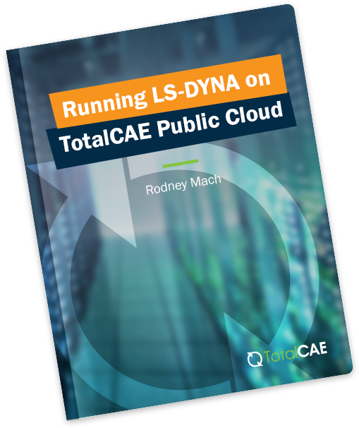 Running LS-DYNA on TotalCAE Public Cloud