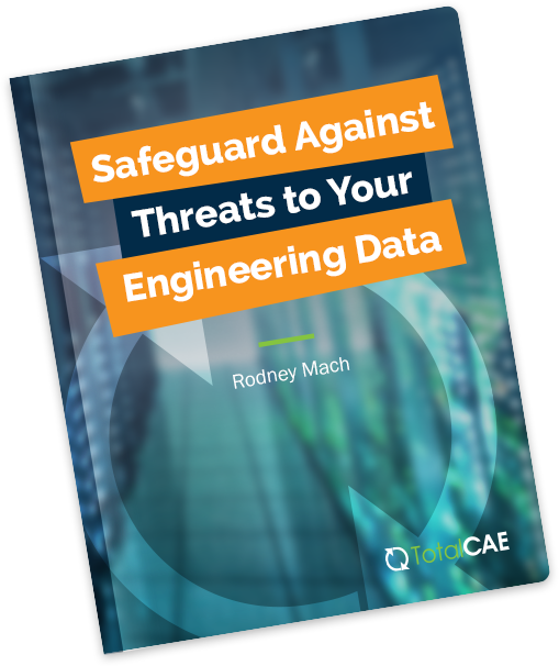 Safeguard Against Threats to Your Engineering Data