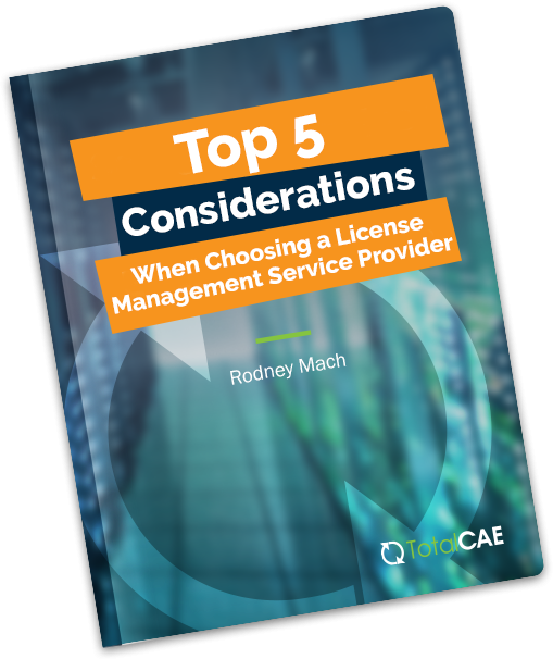 Top 5 Considerations When Choosing a License Management Service Provider